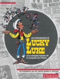 Les personnages de Lucky Luke et la véritable histoire de la conquête de l'Ouest : les événements qui ont inspiré Morris et Goscinny -
