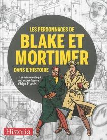 Les personnages de Blake et Mortimer dans l'histoire : les événements qui ont inspiré l'oeuvre d'Edgar P. Jacobs -