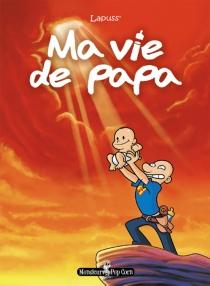 Ma vie de papa - Lapuss'