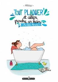 Tout plaquer et aller prendre un bain : mes petits moments