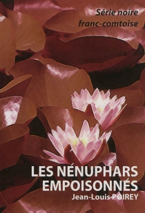 Les nénuphars empoisonnés - Jean-LouisPoirey