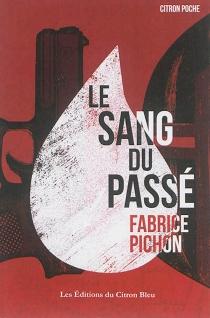 Le sang du passé - FabricePichon