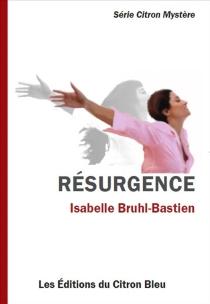 Résurgence - IsabelleBruhl-Bastien