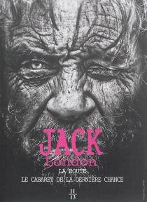 La route : les vagabonds du rail| Le cabaret de la dernière chance : John Barleycorn - JackLondon