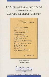 Le Limousin et ses horizons dans l'oeuvre de Georges-Emmanuel Clancier - ThomasBauer