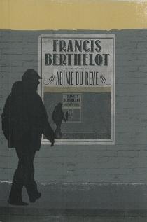 Le rêve du démiurge - FrancisBerthelot