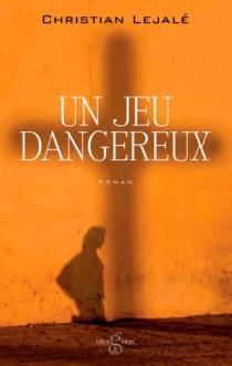 Un jeu dangereux - ChristianLejalé