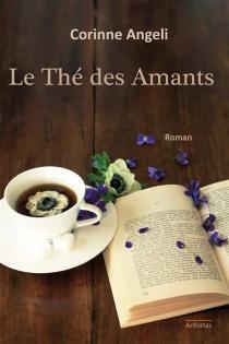 Le thé des amants - CorinneAngeli