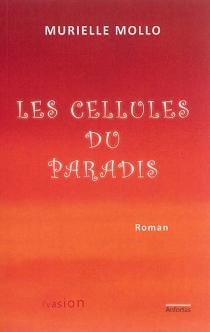 Les cellules du paradis - MurielleMollo