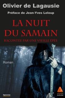La nuit du Samain : racontée par une vieille épée - Olivier deLagausie