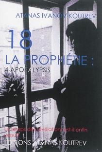18, la prophétie - Atanas IvanovKoutrev