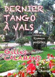 Dernier tango à Vals : roman policier - GillesCalamand