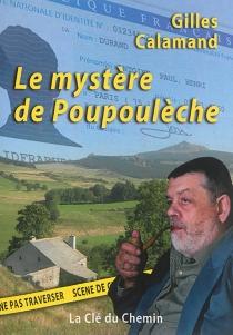 Le mystère de Poupoulèche : roman policier - GillesCalamand