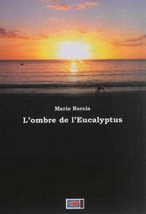 L'ombre de l'eucalyptus - MarioNorcia