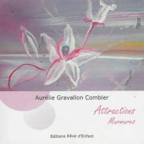 Attraction, murmures - Aurélie Gravallon Combier