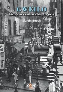 Gweilo : récit d'une enfance hongkongaise - MartinBooth