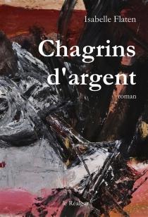 Chagrins d'argent - IsabelleFlaten