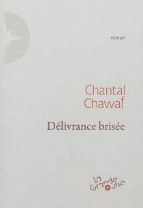 Délivrance brisée - ChantalChawaf