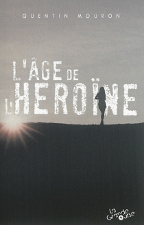 L'âge de l'héroïne - QuentinMouron