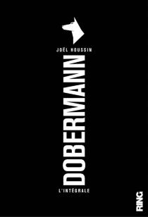 Dobermann, l'intégrale : thriller | Volume 1 - JoëlHoussin