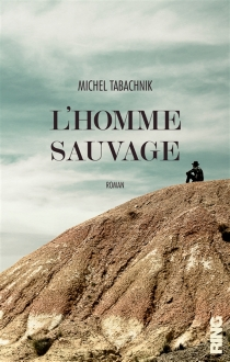 L'homme sauvage - Michel Tabachnik