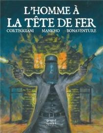 L'homme à la tête de fer : Ned Kelly - FrançoisCorteggiani