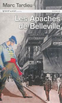 Les Apaches de Belleville - MarcTardieu