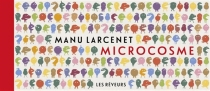 Microcosme - ManuLarcenet