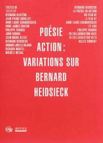 Poésie action : variations sur Bernard Heidsieck -