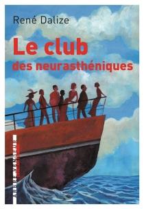 Le club des neurasthéniques - RenéDalize