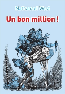 Un bon million ! ou Le démembrement de Lemuel Pitkin - Nathanaël West