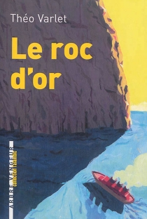 Le roc d'or - ThéoVarlet