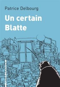 Un certain Blatte - PatriceDelbourg