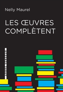 Les oeuvres complètent - Nelly Maurel