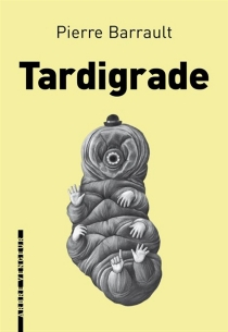 Tardigrade - Pierre Barrault