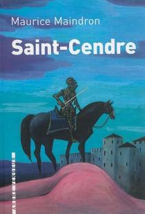 Saint-Cendre : roman historique| Précédé de Maurice Maindron - MauriceMaindron