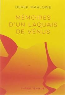 Mémoires d'un laquais de Vénus - DerekMarlowe