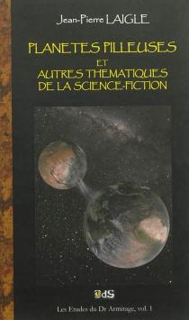 Planètes pilleuses et autres thématiques de la science-fiction - Jean-PierreLaigle