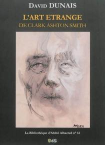 L'art étrange de Clark Ashton Smith - DavidDunais