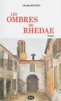 Les ombres de Rhedae - ClaudeBoudet