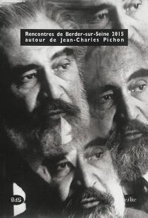 Rencontres de Berder-sur-Seine 2015 autour de Jean-Charles Pichon : 5 décembre 2015, Le Motif, Paris - Rencontres de Berder-sur-Seine autour de Jean-Charles Pichon