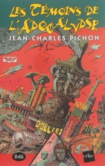 Les témoins de l'Apocalypse - Jean-CharlesPichon