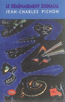 Le déménagement zodiacal - Jean-CharlesPichon