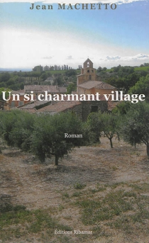 Un si charmant village - Jean Machetto