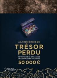 A la recherche du trésor perdu : retrouvez-le et gagnez un coffre d'une valeur de 50.000 euros