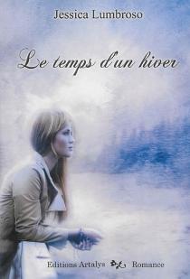 Le temps d'un hiver : romance - JessicaLumbroso