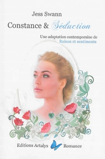 Constance et séduction : une adaptation contemporaine de Raison et sentiments - Jess Swann