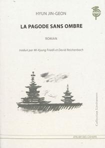 La pagode sans ombre - Jin-GeonHyeon