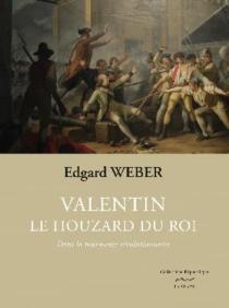 Valentin, le houzard du roi - EdgardWeber