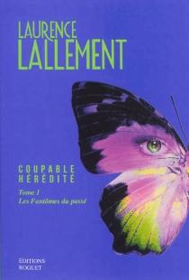 Coupable hérédité - LaurenceLallement